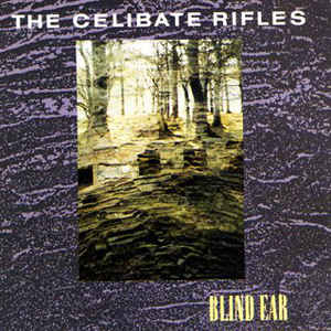 The Celibate Rifles – Blind Ear