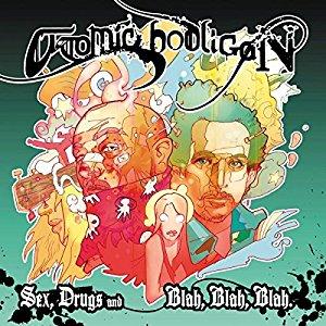 Atomic Hooligan - Sex and Drugs and blah blah blah
