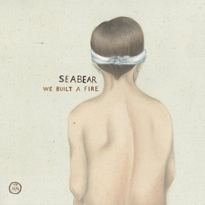 Seabear - We Built A Fire - Softship