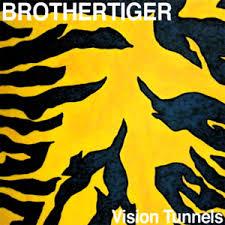 Brothertiger - Vision Tunnels