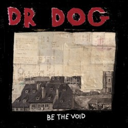 Dr. Dog Be the Void that Old Black Hole 250x250 Dr Dog   That Old Black Hole (2012)