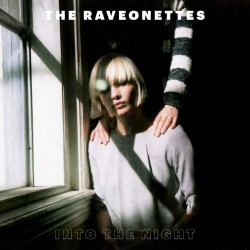 The Raveonettes - Night Comes Out - Raven In The Grave - Into The Night