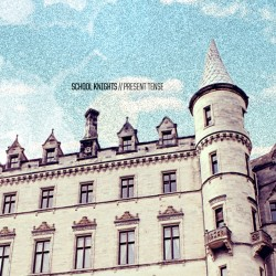 School Knights - Present Tense - All Dawgz Go to Heaven