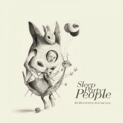 Sleep Party People - Chin - We Were Drifting on a Sad Song