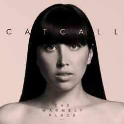 Catcall - The World Is Ours - The Warmest Place
