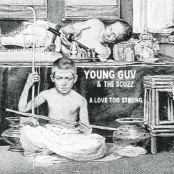 Young Guv - The Skuzz - Heal Over Time - A Love Too Strong