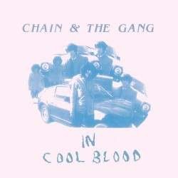 Chain And The Gang In Cool Blood 250x250 Chain And The Gang   In Cool Blood (2012)