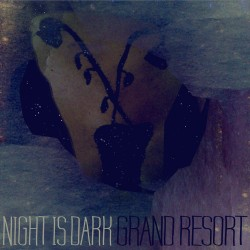 Grand Resort - Night is Dark - Dreams Vanguard