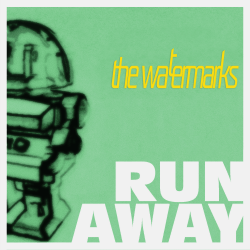 The Watermarks - Run Away