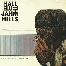 Hallelujah The Hills - Portrait Of The Artist As A Young Trash Can - Honey, Don't It All Seem So Phony