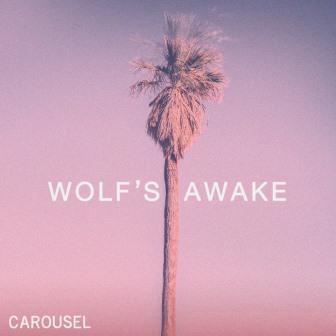 Carousel - Wolf's Awake