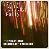 Death Valley Rally - Farewell - The Stars Shine Brighter After Midnight