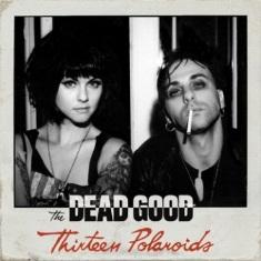 The Dead Good - Thirteen Polaroids - Room 106 - Crush