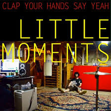 Clap Your Hands Say Yeah - Little Moments - Top - discos - Golden - Escafandrista - EP