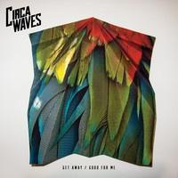 Circa Waves - Good For Me - Get Away