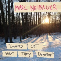 Marc Neibauer - Cowards Get What They Deserve