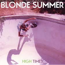 Blonde Summer - High Times
