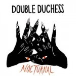 Double Duchess – Nocturnal (2014)