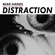 Bear Hands - Agora - Distraction