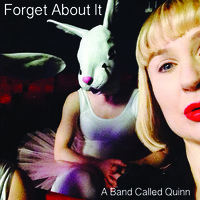A Band Called Quinn Forget About It A Band Called Quinn   Forget About It (2014)