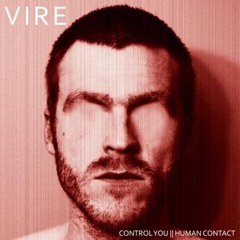Vire - Control You - Human Contact