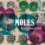 The Moles – Beauty Queen Of Watts (2014)