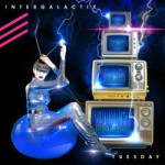 Intergalactix – Tuesday (2014)