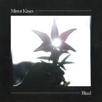 Mirror Kisses - Bleed - Heartbeats