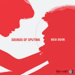 Sounds of Sputnik – New Born (2014)