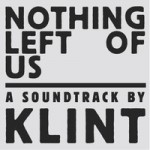 Klint – Nothing Left Of Us – Acacia Drive (2014)