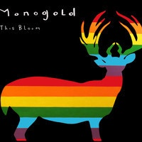 Monogold - Holograms - This Bloom
