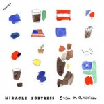 Miracle Fortress – Even In America (2014)