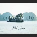 Unlike Pluto – Beh Leave (2014)