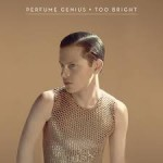 Perfume Genius – Too Bright – Grid (2014)