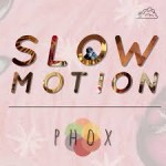 Phox –  Slow Motion (Sylvan Esso Remix) (2014)