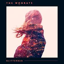 The Wombats - Greek Tragedy - Glitterbug