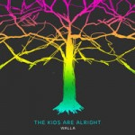 Walla – The Kids Are Alright – 101 (2015)