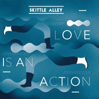 Skittle Alley - Love is in Action - Love Is Love