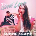 Summer Camp – Bad Love (2015)