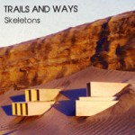 Trails And Ways – Skeletons (2015)
