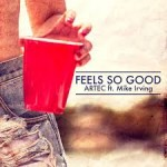 Artec – You Got It (feat. Mike Irving) & Feels So Good (feat. Mike Irving) (2015)