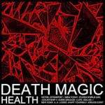 HEALTH – Death Magic – Stonefist (2015)