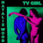 TV Girl – Natalie Wood (2015)