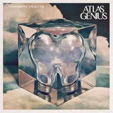 Atlas Genius - Inanimate Objects - A Perfect End
