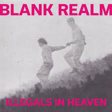 Blank Realm - Illegals in Heaven- Palace Of Love