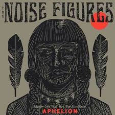 The Noise Figures - Aphelion - Holy One