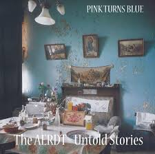 Pink Turns Blue - Dirt - The AERDT - Untold Stories
