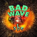 Sigue el baile con She de Bad Wave (2016)