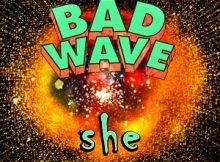 Bad Wave - She
