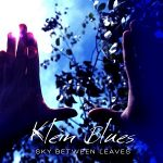 Klein Blues nuevo EP de Sky Between Leaves (2016)